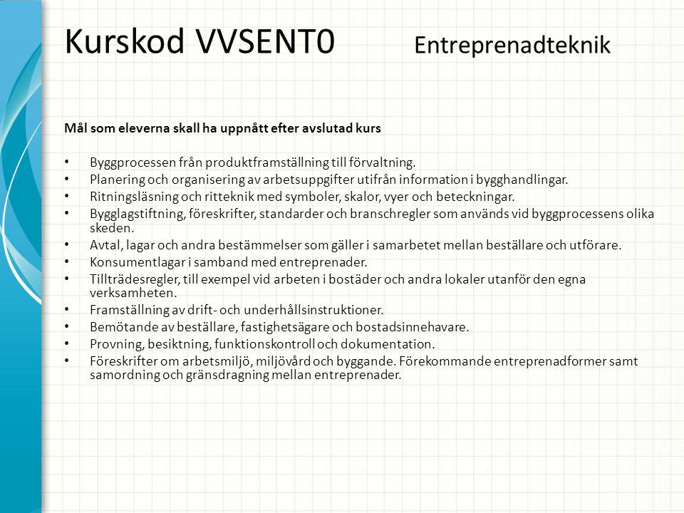 Kurskod VVSENT0 Entreprenadteknik