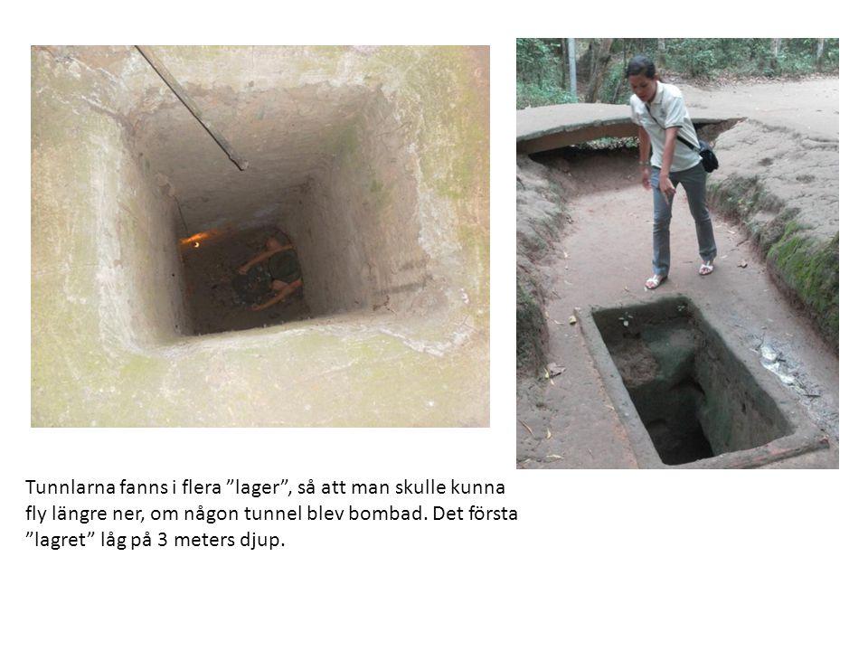 Tunnlarna fanns i flera lager , så att man skulle kunna fly längre ner, om någon tunnel blev bombad.