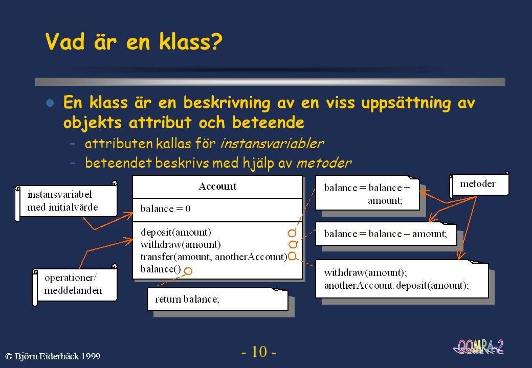 Vad är en klass En klass är en beskrivning av en viss uppsättning av objekts attribut och beteende.