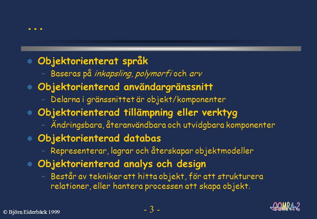 ... Objektorienterat språk Objektorienterad användargränssnitt