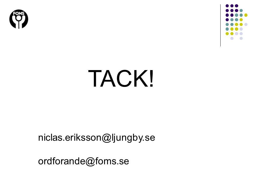 TACK! niclas.eriksson@ljungby.se ordforande@foms.se 20