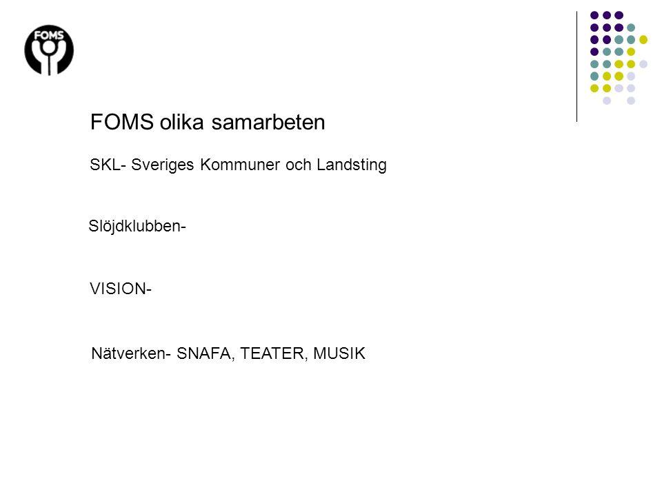 FOMS olika samarbeten SKL- Sveriges Kommuner och Landsting