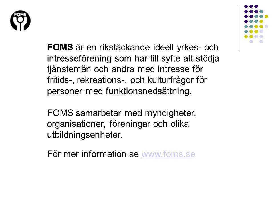 FOMS är en rikstäckande ideell yrkes- och