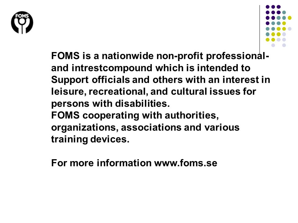 FOMS is a nationwide non-profit professional-