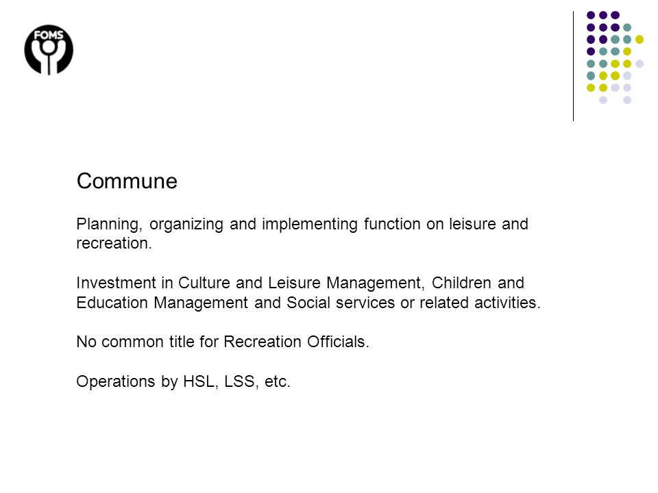 Commune Planning, organizing and implementing function on leisure and recreation.