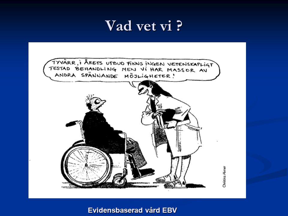 Vad vet vi Evidensbaserad vård EBV