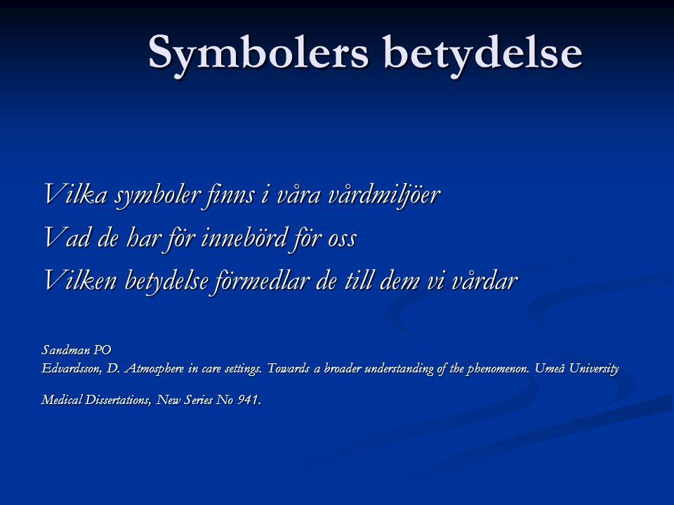 Symbolers betydelse Vilka symboler finns i våra vårdmiljöer