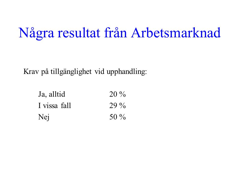 Några resultat från Arbetsmarknad