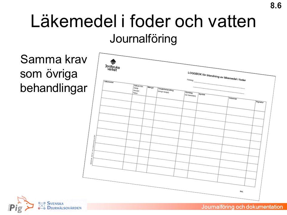 Läkemedel i foder och vatten Journalföring