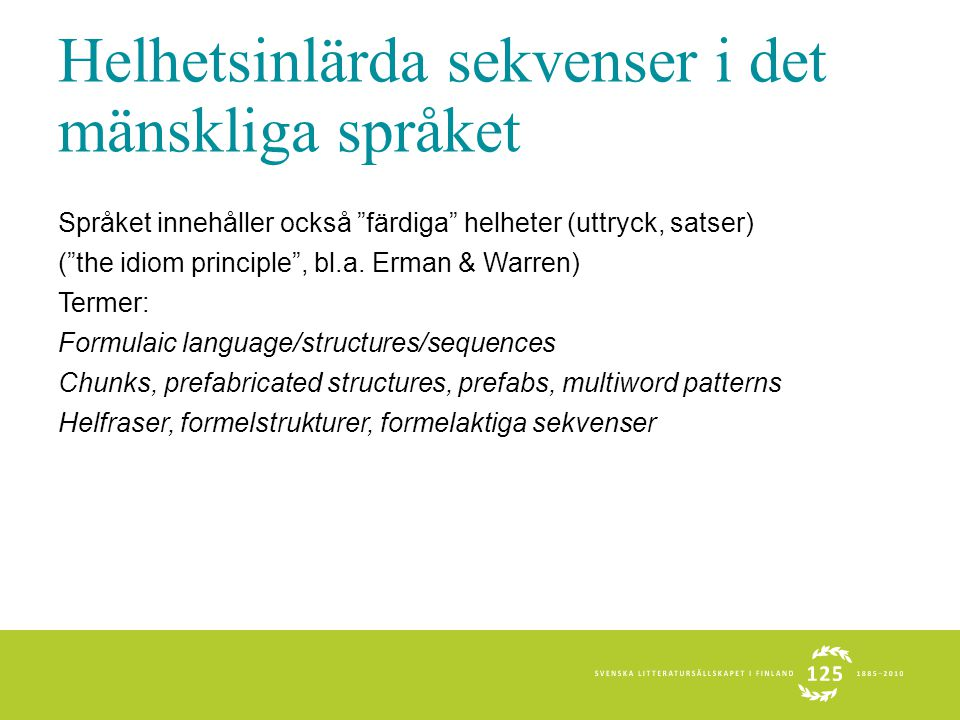 Helhetsinlärda sekvenser i det mänskliga språket