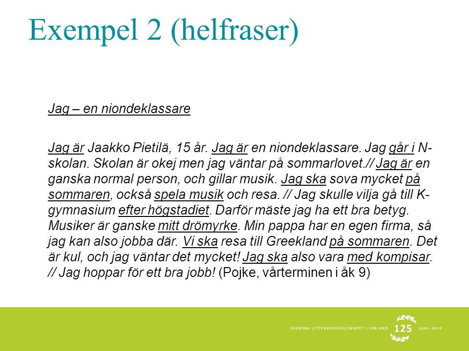 Exempel 2 (helfraser) Jag – en niondeklassare