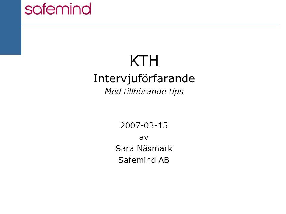 KTH Intervjuförfarande Med tillhörande tips 2007-03-15 av Sara Näsmark