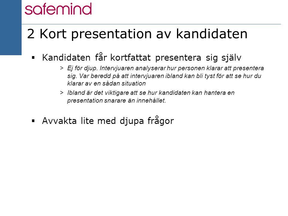 2 Kort presentation av kandidaten