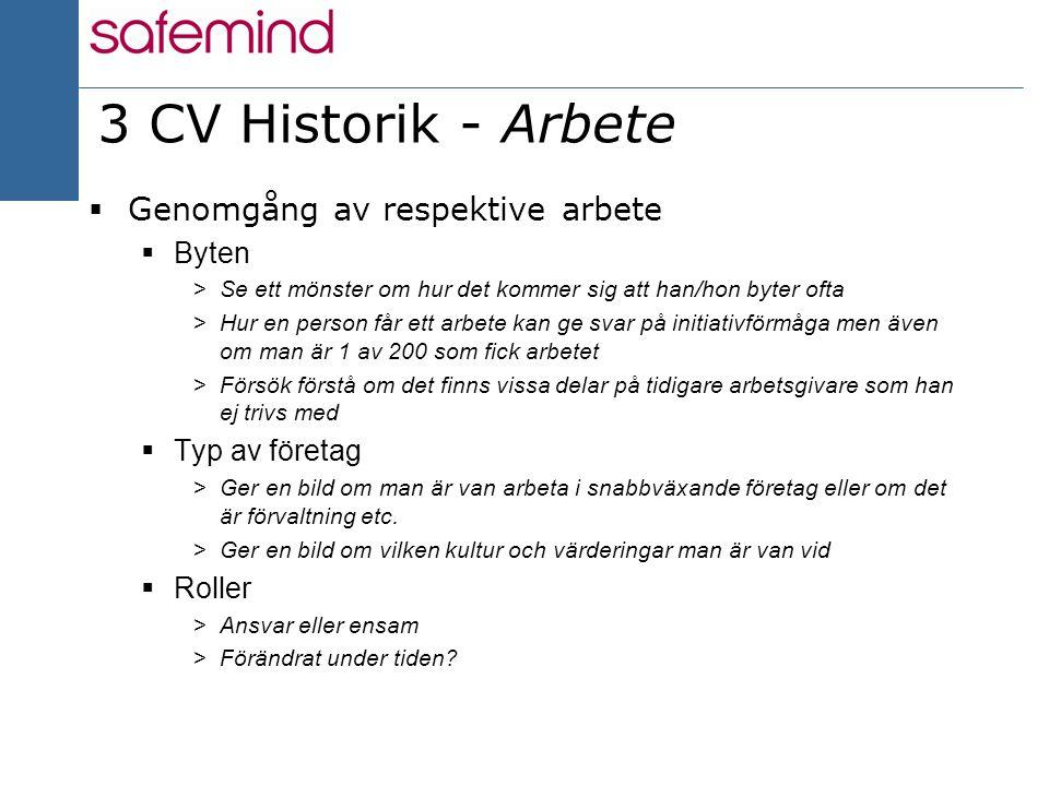 3 CV Historik - Arbete Genomgång av respektive arbete Byten