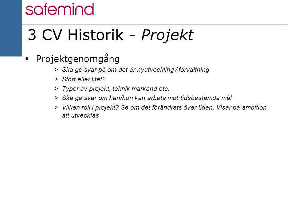 3 CV Historik - Projekt Projektgenomgång