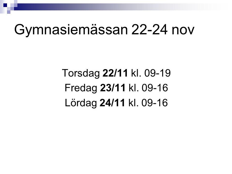 Gymnasiemässan 22-24 nov Torsdag 22/11 kl. 09-19