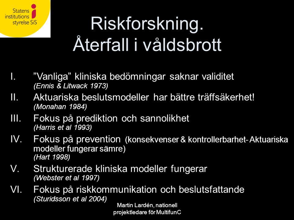 Riskforskning. Återfall i våldsbrott