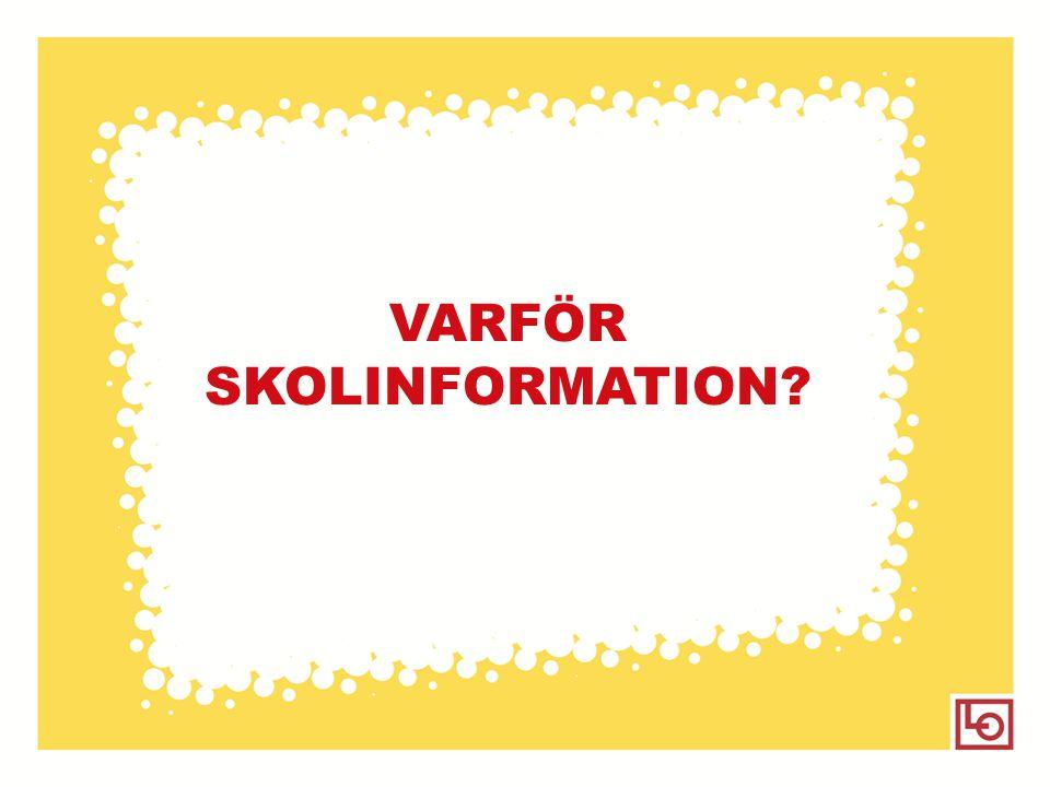 VARFÖR SKOLINFORMATION