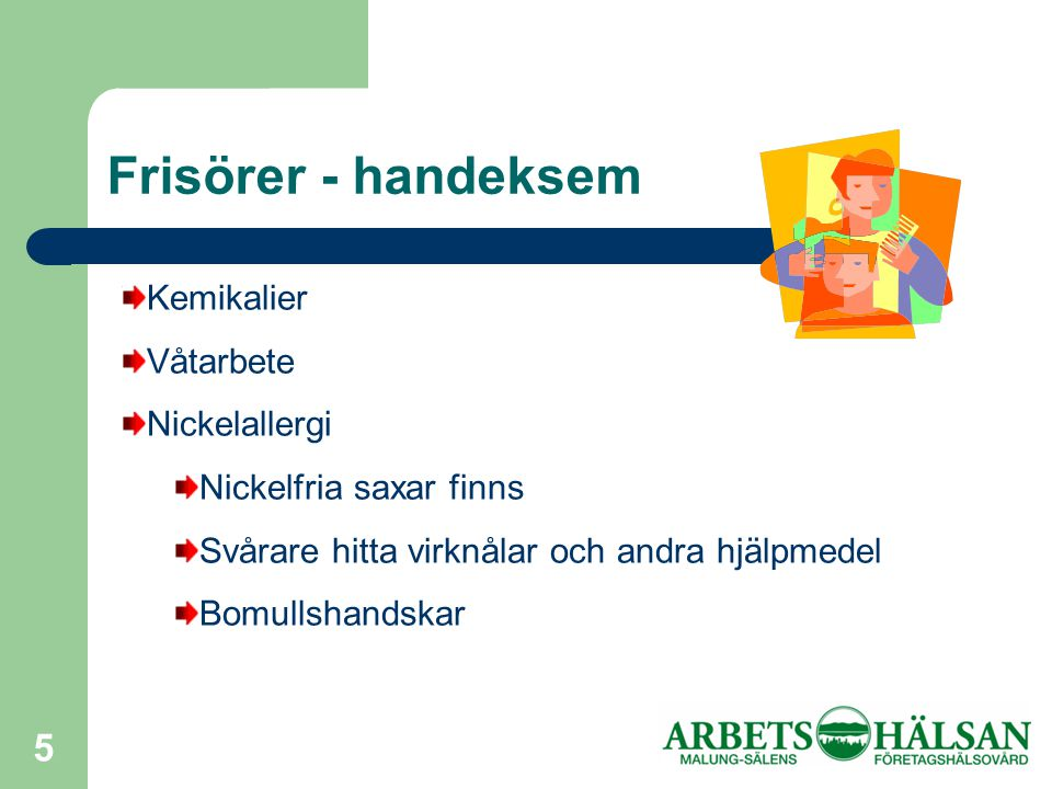 Frisörer - handeksem Kemikalier Våtarbete Nickelallergi