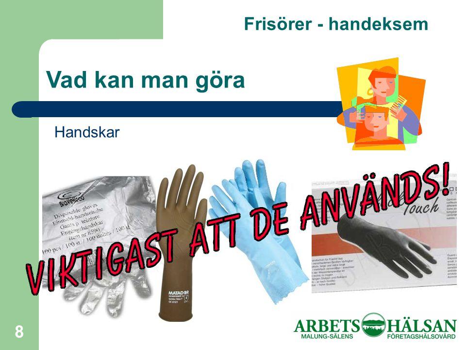 Frisörer - handeksem Vad kan man göra Handskar