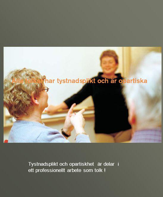 Tystnadsplikt och opartiskhet är delar i ett professionellt arbete som tolk !