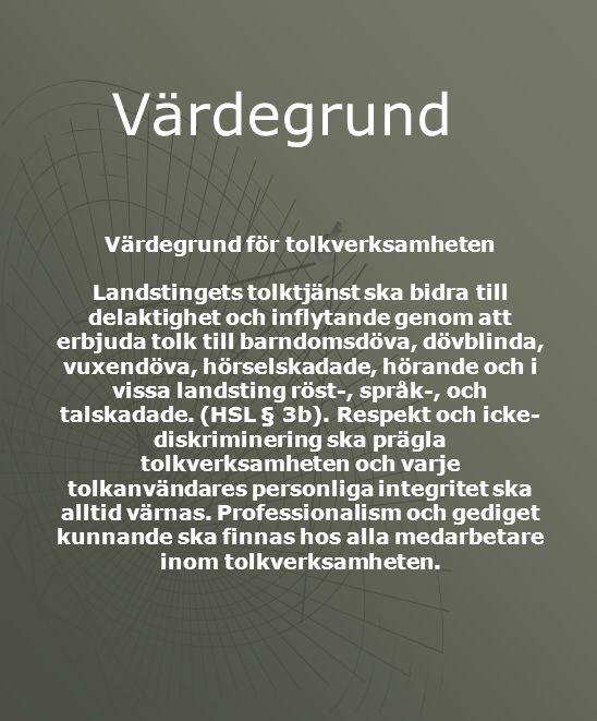 Värdegrund för tolkverksamheten