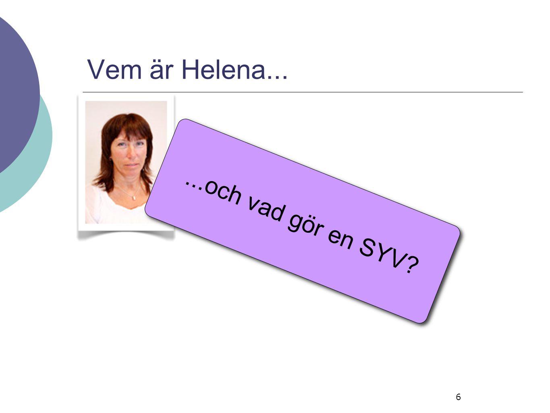 Vem är Helena... ...och vad gör en SYV