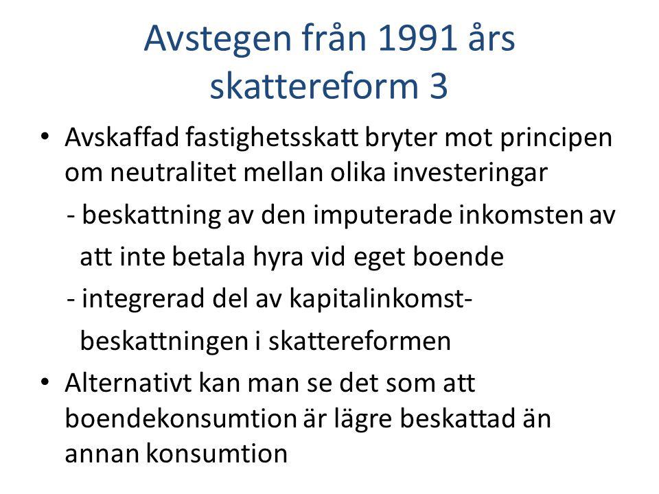 Avstegen från 1991 års skattereform 3