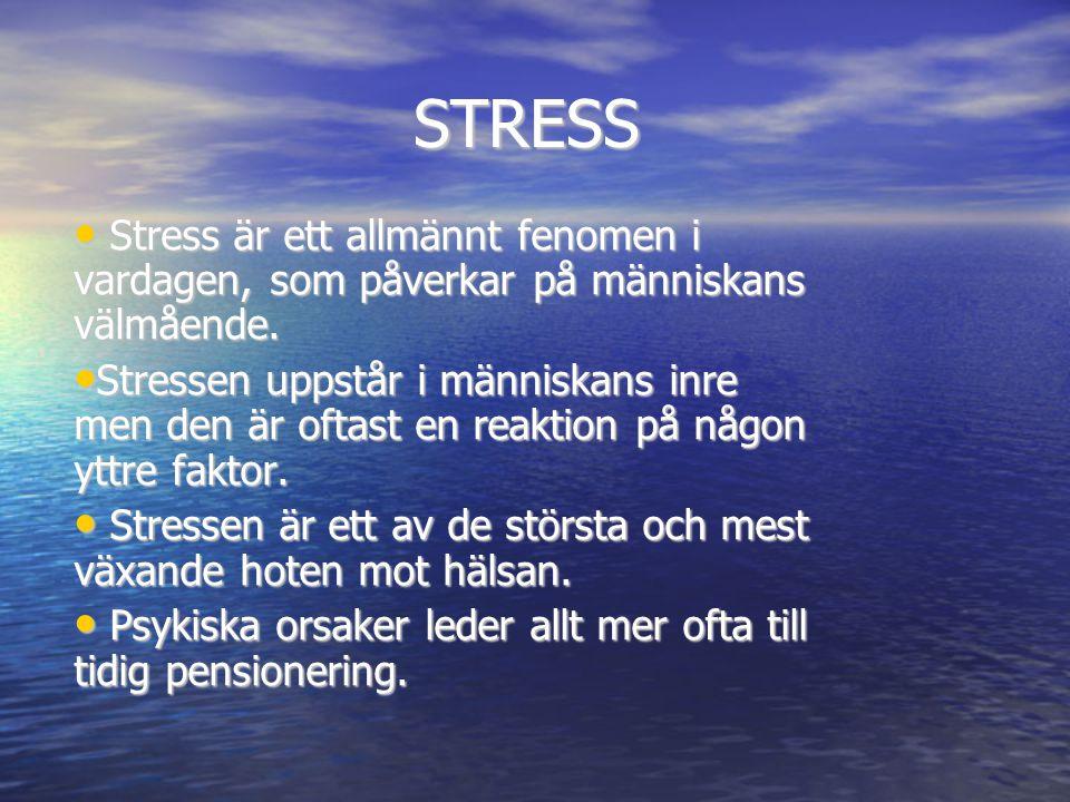 STRESS Stress är ett allmännt fenomen i vardagen, som påverkar på människans välmående.
