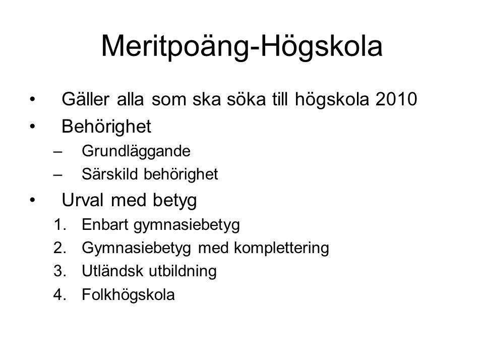 Meritpoäng-Högskola Gäller alla som ska söka till högskola 2010