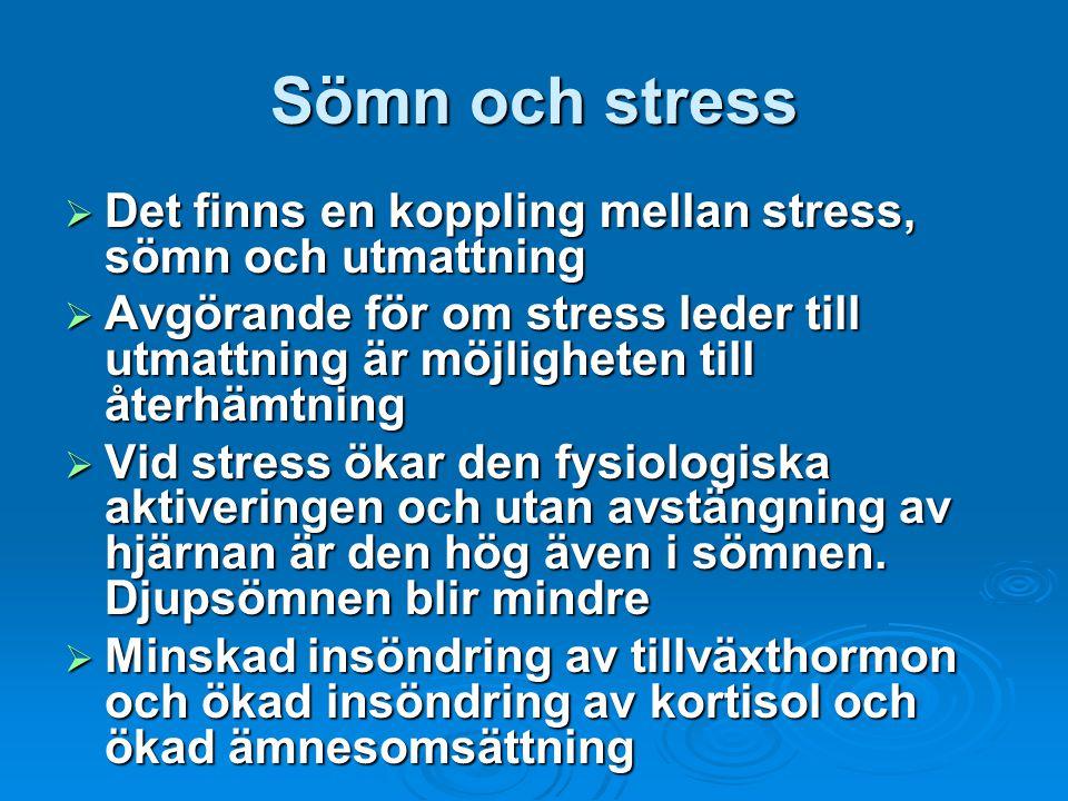 Sömn och stress Det finns en koppling mellan stress, sömn och utmattning.