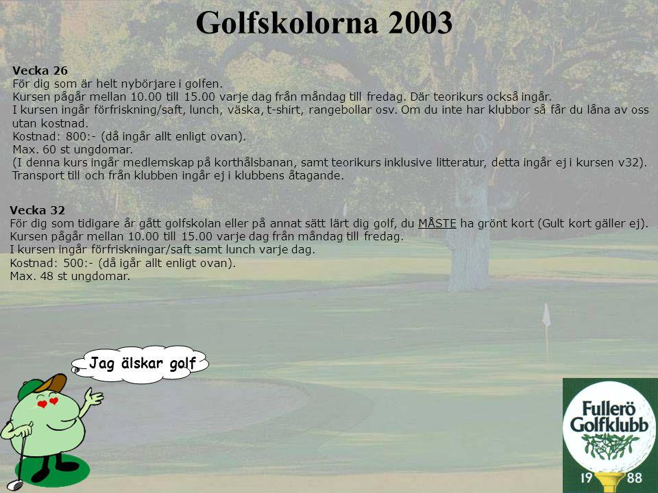 Golfskolorna 2003 Jag älskar golf Vecka 26
