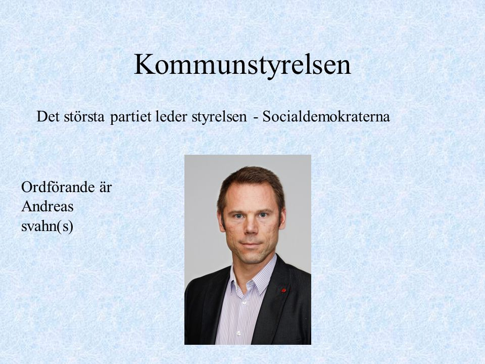 Kommunstyrelsen Det största partiet leder styrelsen - Socialdemokraterna.