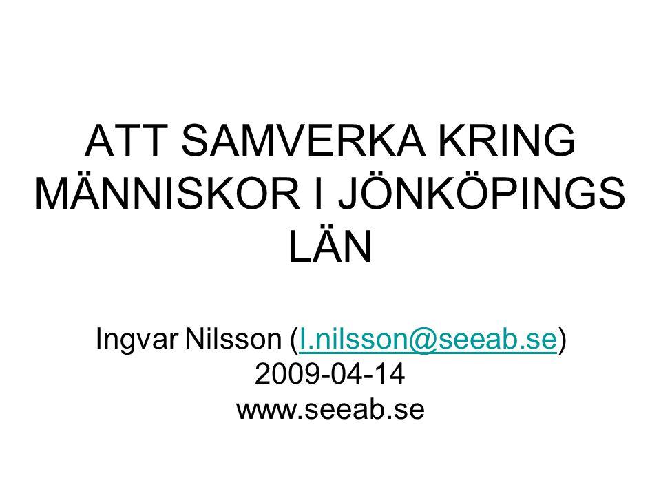 ATT SAMVERKA KRING MÄNNISKOR I JÖNKÖPINGS LÄN Ingvar Nilsson (I