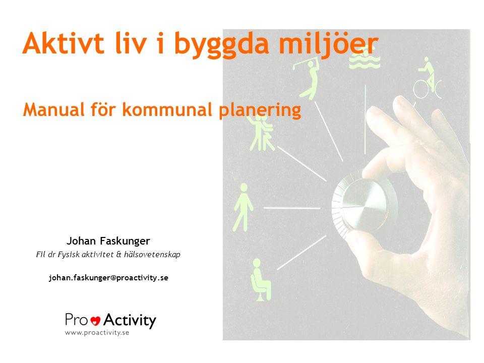 Aktivt liv i byggda miljöer MManual för kommunal planering