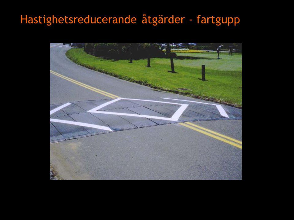 Hastighetsreducerande åtgärder - fartgupp