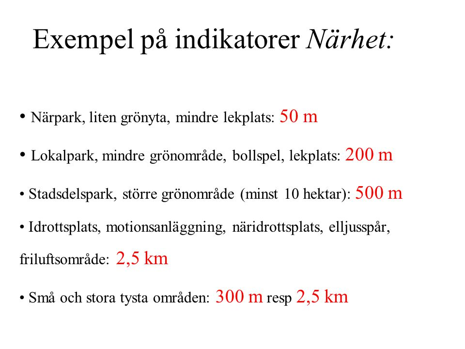 Exempel på indikatorer Närhet: