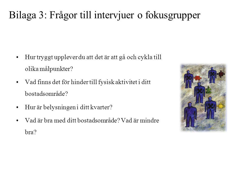 Bilaga 3: Frågor till intervjuer o fokusgrupper
