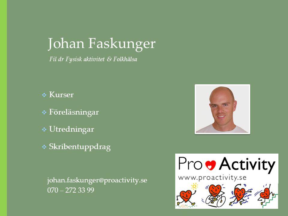 Johan Faskunger Fil dr Fysisk aktivitet & Folkhälsa Kurser