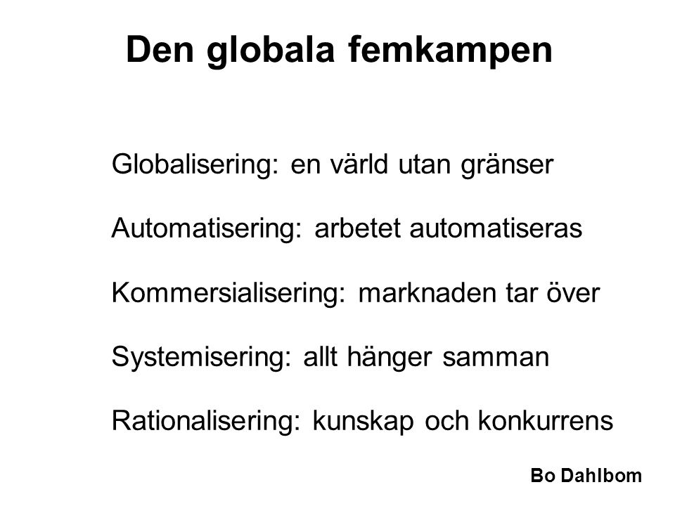 Den globala femkampen Globalisering: en värld utan gränser