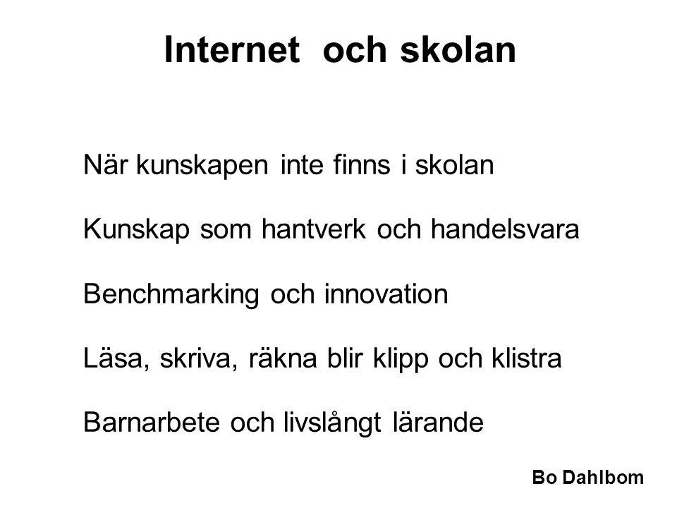 Internet och skolan När kunskapen inte finns i skolan