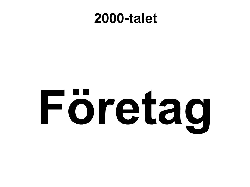 2000-talet Företag