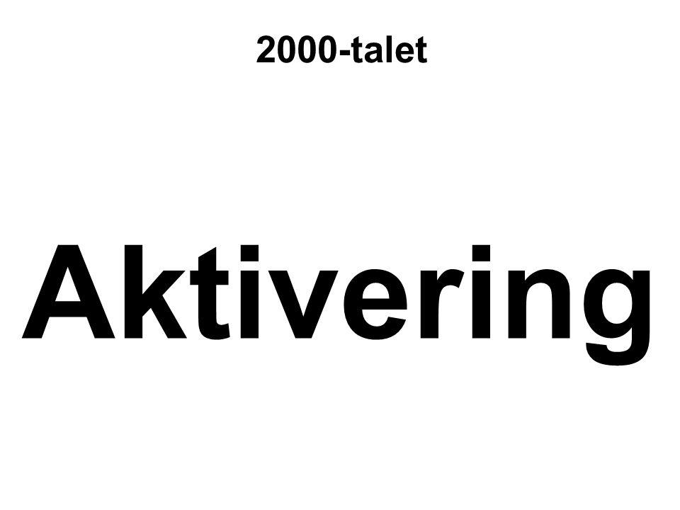 2000-talet Aktivering