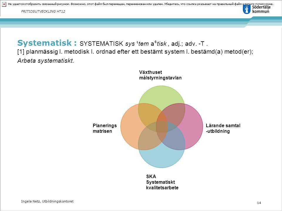 Systematisk : SYSTEMATISK sys ¹tem a⁴tisk , adj. ; adv. -T