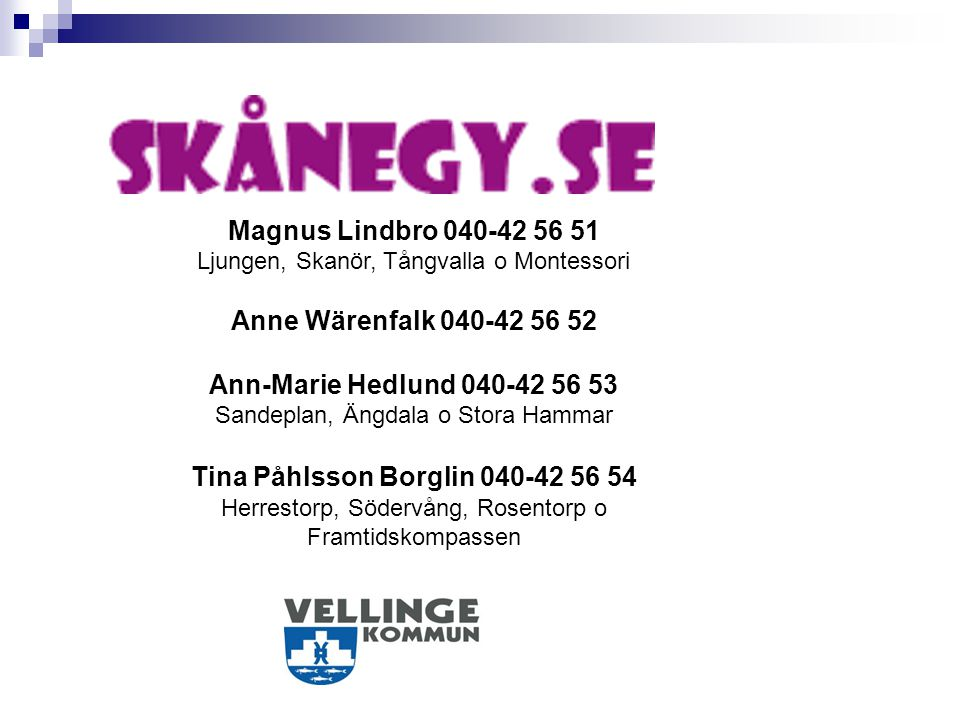 Tina Påhlsson Borglin 040-42 56 54