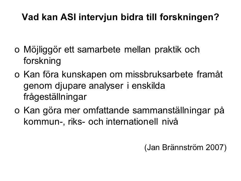 Vad kan ASI intervjun bidra till forskningen