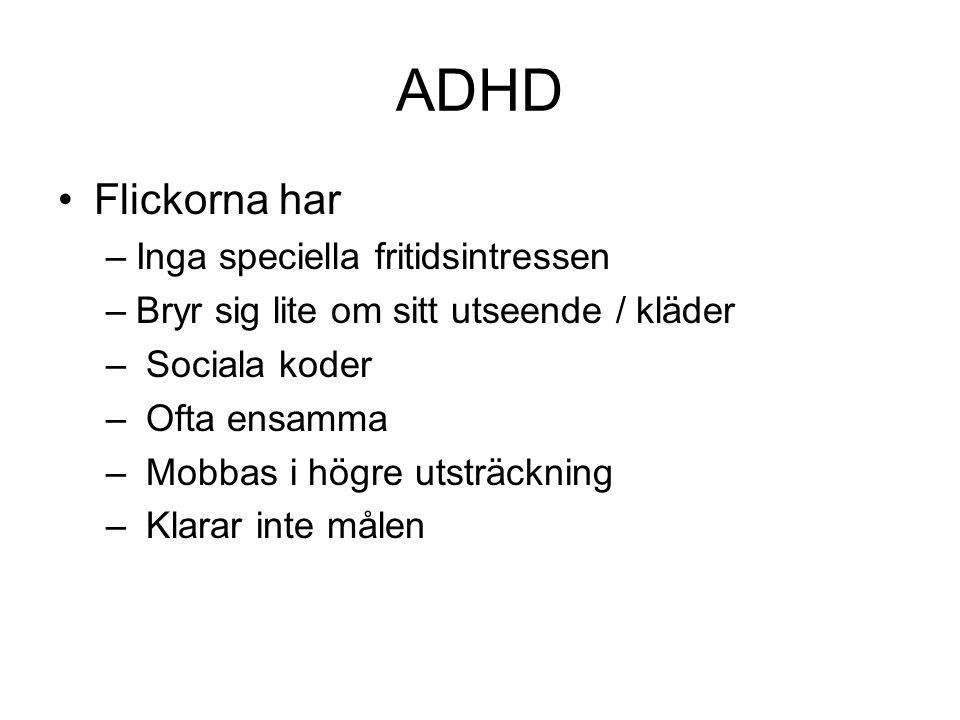 ADHD Flickorna har Inga speciella fritidsintressen