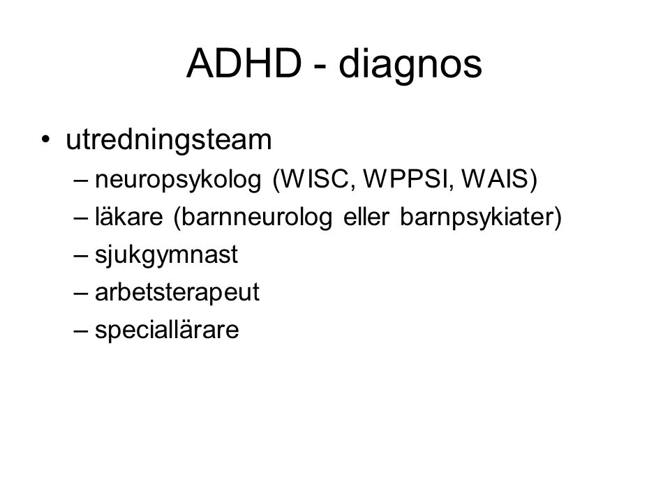 ADHD - diagnos utredningsteam neuropsykolog (WISC, WPPSI, WAIS)