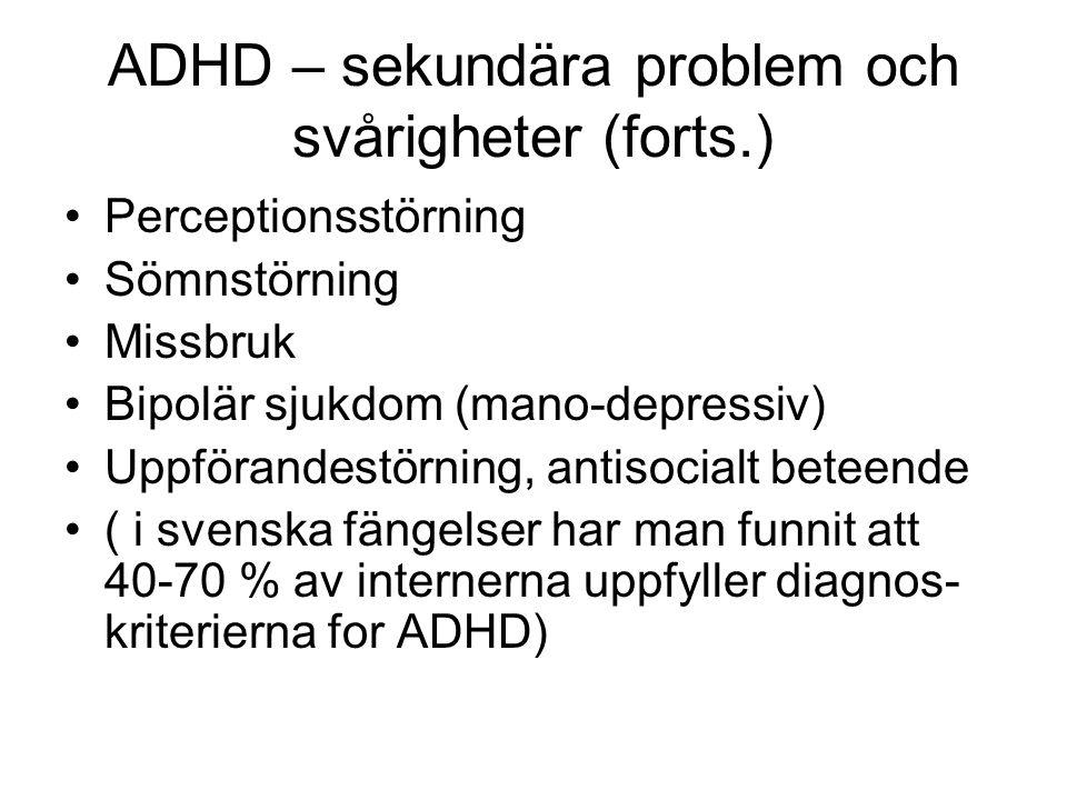 ADHD – sekundära problem och svårigheter (forts.)