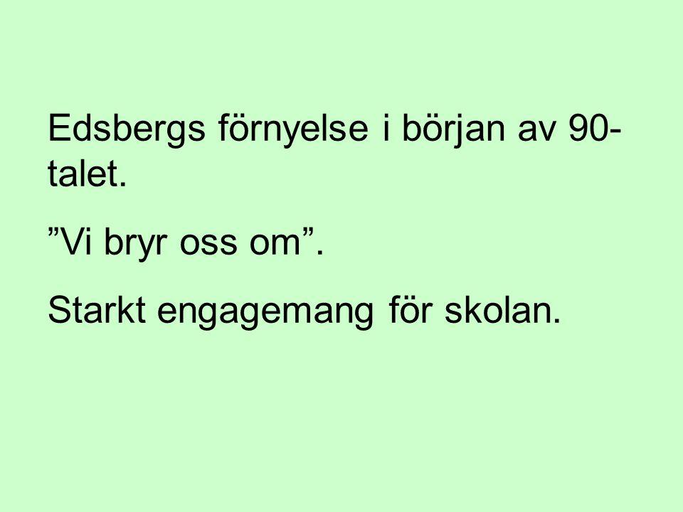Edsbergs förnyelse i början av 90-talet.